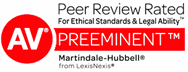 Peer Review Rated For Ethical Standards & Legal Ability AV Preeminent Martindale-Hubbell from LexisNexis